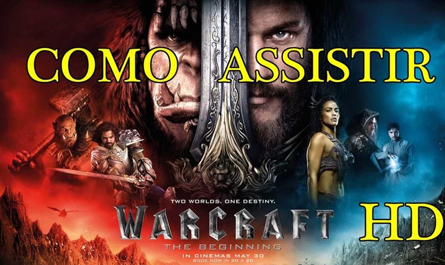 Como assistir Warcraft dublado e legendado